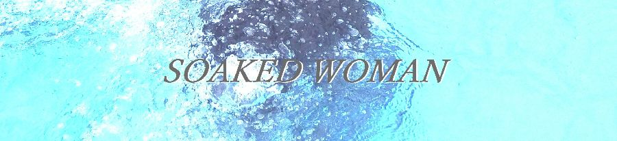 SOAKED WOMAN DVDショップ